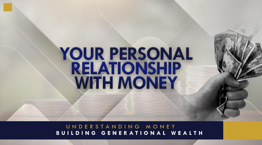 Your Personal Relationship With Money